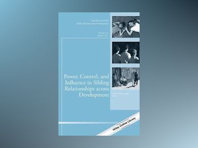 Power, Control, and Influence in Sibling Relationships across Development, av CAD