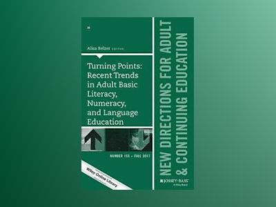 Turning Points: Recent Trends in Adult Basic Literacy, Numeracy, and Langua av ACE