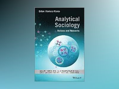 Analytical Sociology: Norms, Actions and Networks av Gianluca Manzo