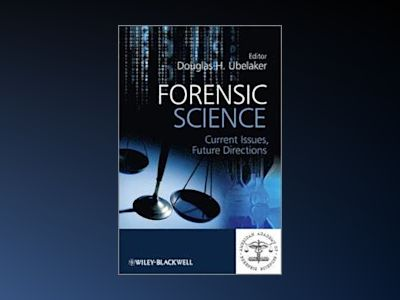 Forensic Science: Current Issues, Future Directions av Douglas H. Ubelaker