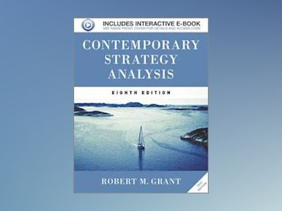 Contemporary Strategy Analysis 8e Text Only av Grant