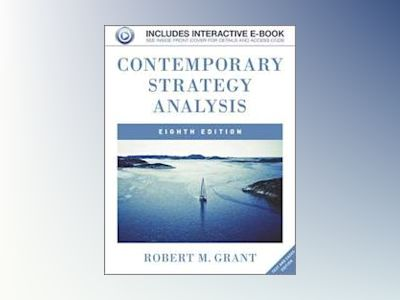 Contemporary Strategy Analysis 8e, Text and Cases av Grant