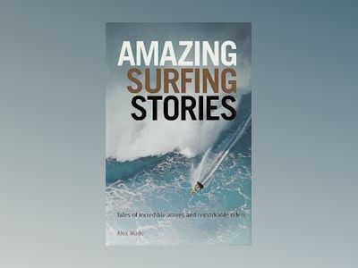 Amazing Surfing Stories av Wade