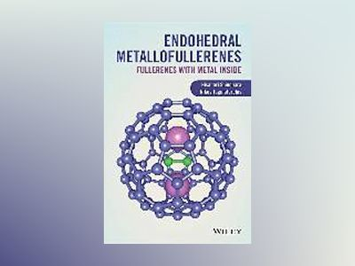 Endohedral Metallofullerenes: Fullerenes with Metal Inside av Hisanori Shinohara