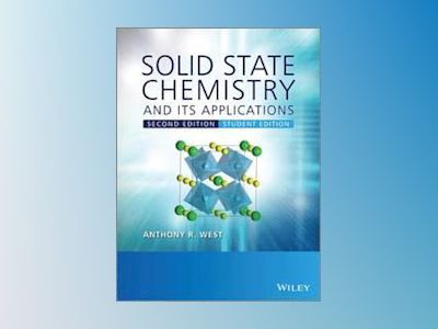 Solid State Chemistry and its Applications, 2nd Edition, Student Edition av Anthony R. West