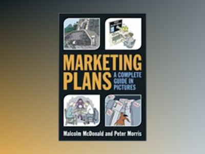 Marketing Plans - A Complete Guide in Pictures av Malcolm McDonald