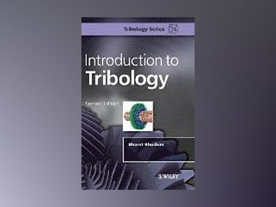 Introduction to Tribology, 2nd Edition av Bharat Bhushan