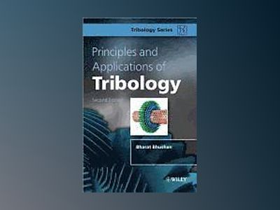 Principles and Applications of Tribology, 2nd Edition av Bharat Bhushan