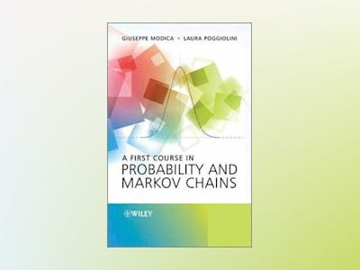A First Course in Probability and Markov Chains av Giuseppe Modica