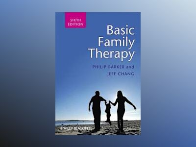 Basic Family Therapy, 6th Edition av Philip Barker