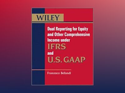 Dual Reporting for Equity and Other Comprehensive Income: Accounting Under av Francesco Bellandi