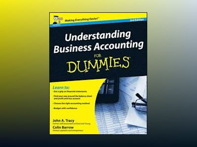 Understanding Business Accounting For Dummies, 3rd Edition (UK Edition) av John A. Tracy