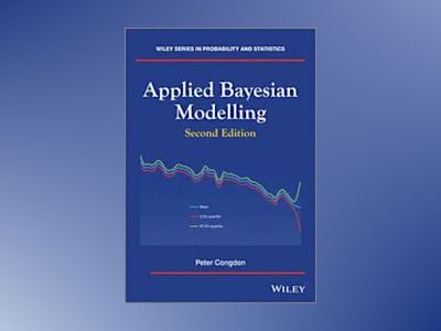 Applied Bayesian Modelling, 2nd Edition av Peter Congdon