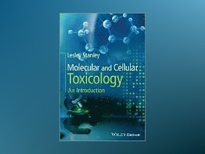Molecular and Cellular Toxicology: An Introduction av Lesley Stanley