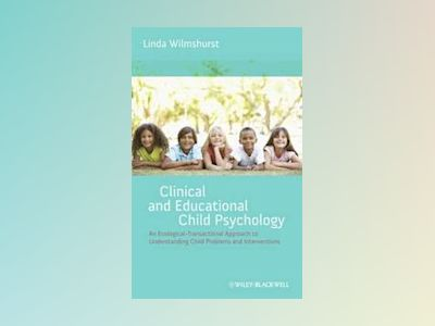 Clinical and Educational Child Psychology: An Ecological-Transactional Appr av Linda Wilmshurst