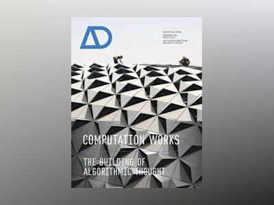 Computation Works: The Building of Algorithmic Thought AD av Xavier De Kestelier