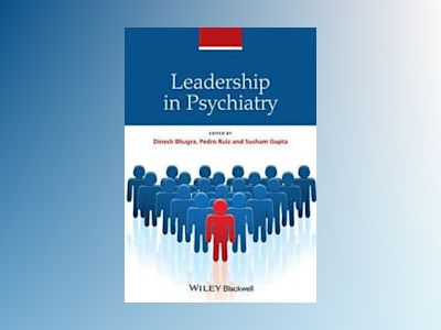 Leadership in Psychiatry av Bhugra