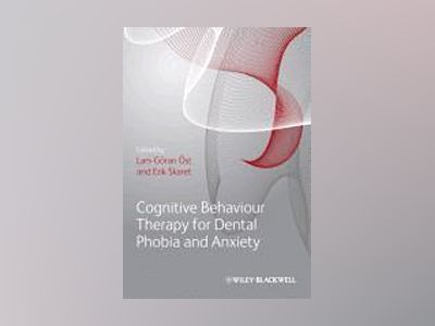 Cognitive Behavioral Therapy for Dental Phobia and Anxiety av Lars-Goran Ost