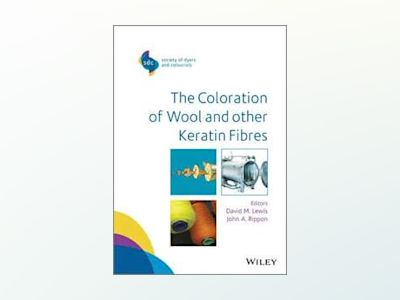The Coloration of Wool and Other Keratin Fibres av David M. Lewis