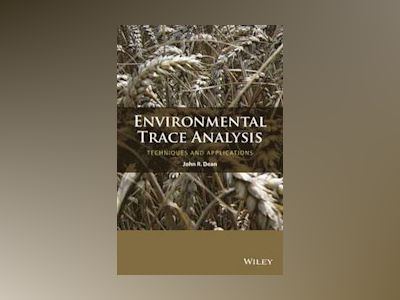 Environmental Trace Analysis: Techniques and Applications av John R. Dean