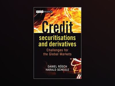 Credit Securitisations and Derivatives: Challenges for the Global Markets av Daniel Rösch