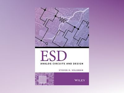 ESD: Analog Circuits and Design av Steven H. Voldman