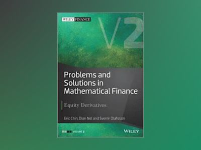 Problems and Solutions in Mathematical Finance Volume II: Equity Derivative av Eric Chin
