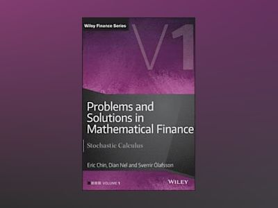 Problems and Solutions in Mathematical Finance: Volume I - Stochastic Calcu av Eric Chin