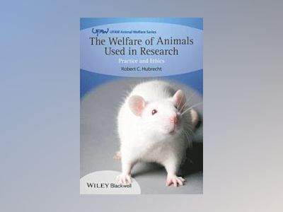 Animals in Research: An Introduction to Welfare and Ethics av Robert Hubrecht