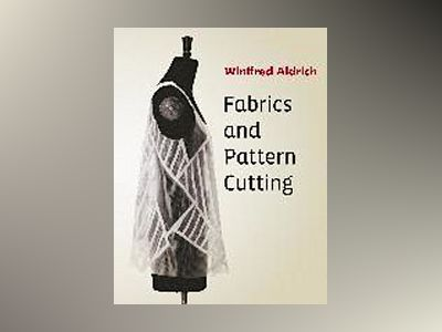 Fabrics and Pattern Cutting av Winifred Aldrich