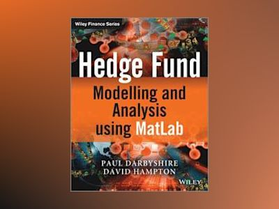 Hedge Fund Modelling and Analysis using MATLAB av Paul Darbyshire