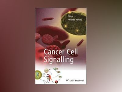 Cancer Cell Signalling av Amanda Harvey