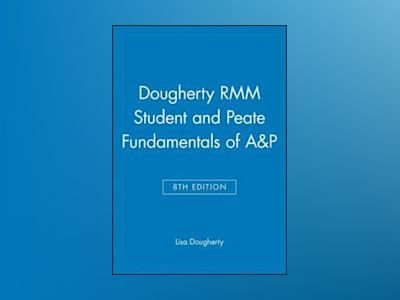 Dougherty RMM Student 8e and Peate Fundamentals of AP av Dougherty