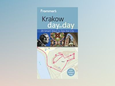 Frommer's Krakow Day By Day, 2nd Edition av Peterjon Cresswell
