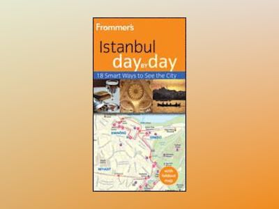 Frommer's Istanbul Day By Day, 2nd Edition av Emma Levine