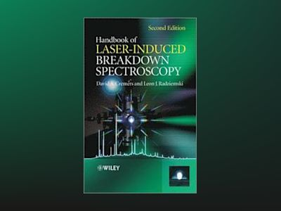 Handbook of Laser-Induced Breakdown Spectroscopy, 2nd Edition av David A. Cremers