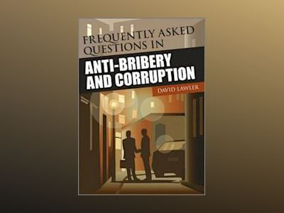 Frequently Asked Questions on Anti-Bribery and Corruption av David Lawler