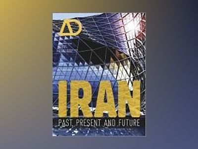 Iran: Past, Present and Future Architectural Design av Michael Hensel