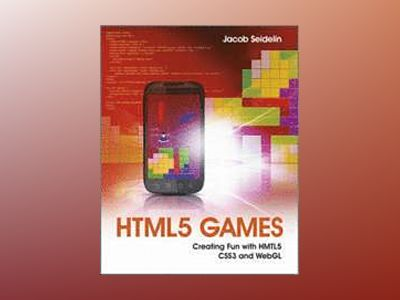 HTML5 Games - Creating Fun with HTML5, CSS3 and WebGL av Jacob Seidelin