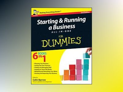 Starting and Running a Business All-in-One For Dummies, 2nd Edition av Colin Barrow