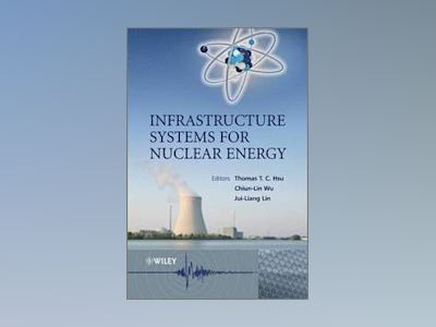 Infrastructure Systems for Nuclear Energy av Thomas T. C. Hsu