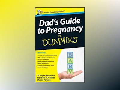 Dad's Guide to Pregnancy For Dummies av Roger Henderson