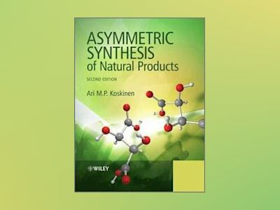 Asymmetric Synthesis of Natural Products av Koskinen