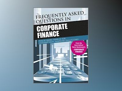 Frequently Asked Questions in Corporate Finance av Pascal Quiry