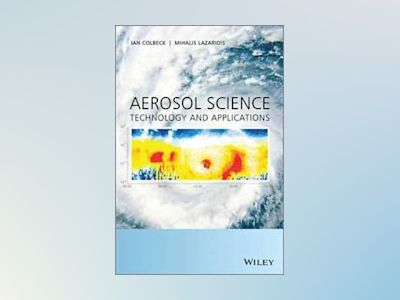 Aerosol Science: Technology and Applications av Ian Colbeck