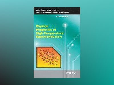 Physical Properties of High-Temperature Superconductors av Rainer Wesche
