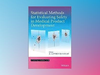 Statistical Methods for Evaluating Safety in Medical Product Development av A. Lawrence Gould