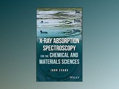 X-ray Absorption Spectroscopy for the Chemical and Materials Sciences av John Evans