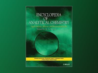 Encyclopedia of Analytical Chemistry, 18Volume Set av Robert A. Meyers
