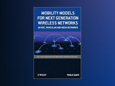 Mobility Models for Next Generation Wireless Networks av Santi